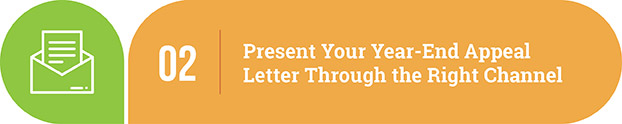 Year-end appeal letter tip | Present your year-end appeal letter through the right channel