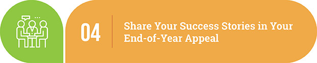 Year-end appeal letter tip | Share your success stories in your end-of-year appeal.
